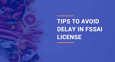 Tips to avoid delay in Food License